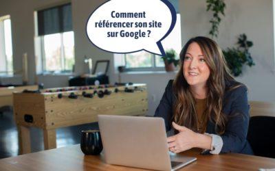 Comment référencer son site sur Google ?