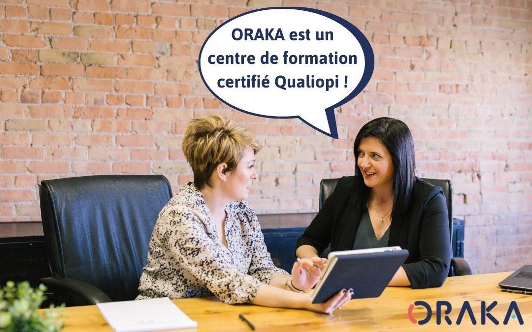 ORAKA est un centre de formation certifié Qualiopi !